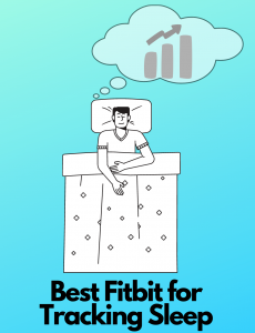 Best Fitbit for tracking sleep